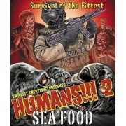 Humans !!! 2 Sea Food