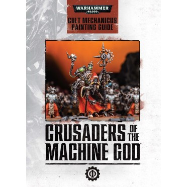 Citadel : Crusaders of the Machine God - Cult Mechanicus Painting Guide (Anglais)