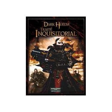 Dark Heresy - Traité Inquisitorial