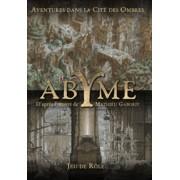 Abyme - Aventures dans la Cité des Ombres