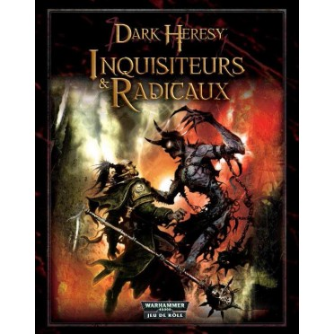 DarkHeresy : Inquisiteurs & Radicaux