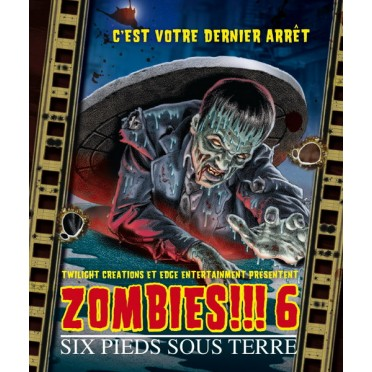 Zombies!!! 6 - Six pieds sous terre