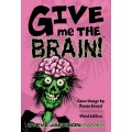 Give me the Brain 0