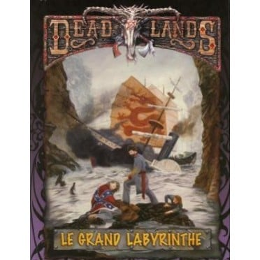 Deadlands : The Weird West - Le Grand Labyrinthe