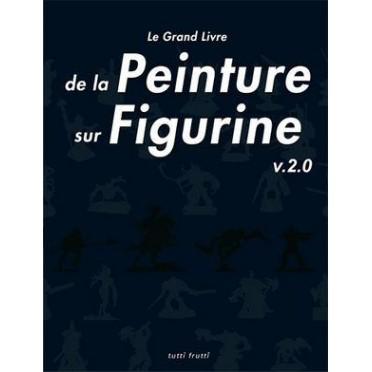 Le Grand Livre de la Peinture sur Figurine 2eme ed