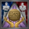 Titans of Industry 0