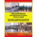 Osmanli Harbi: The Ottoman Fronts: 1914-1918 0