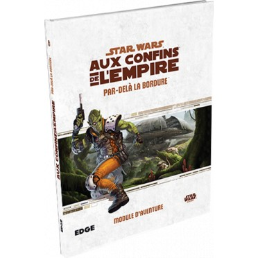 Star Wars : Aux Confins de l'Empire - Par-Delà la Bordure