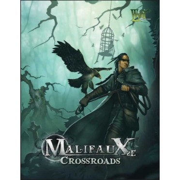 Malifaux 2nd Edition Crossroads