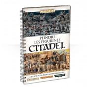 Citadel : Accessoire - Peindre les Figurines Citadel VF pas cher