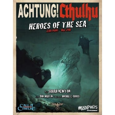 Achtung! Cthulhu - Heroes Of The Sea : Zero Point, May 1940
