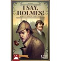 I Say, Holmes! 2nd Edition 0