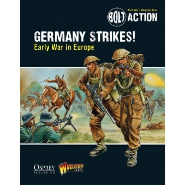 Bolt Action - Germany Strikes!: Early War in Europe - Theatre Book