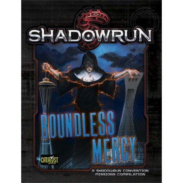 Shadowrun : 5th Edition - Boundless Mercy