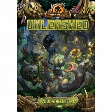 Iron Kingdoms Unleashed Roleplaying Game - Wild Adventure