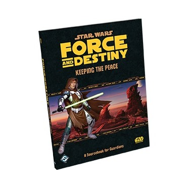 Star Wars - Force and Destiny : Keeping the Peace