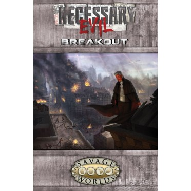 Savage Worlds - Necessary Evil : Breakout (Softcover)