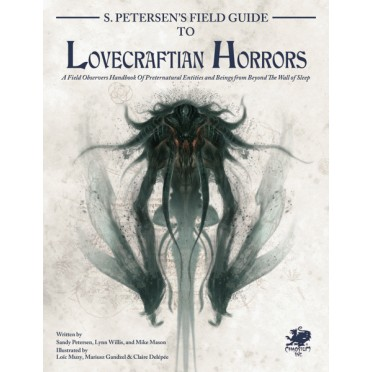 Call of Cthulhu 7th Ed - S. Petersen's Field Guide to Lovecraftian Horrors