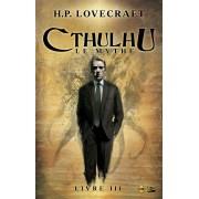 Roman - Cthulhu : Le Mythe - Livre 3