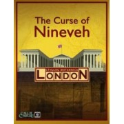 Cthulhu Britannica London : The Curse of Nineveh