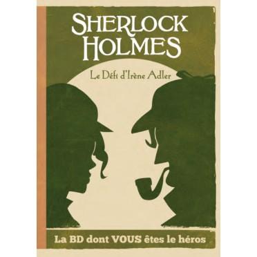 Sherlock Holmes - La BD dont vous êtes le Héros : Le défi d'Irène Adler (Livre 4)