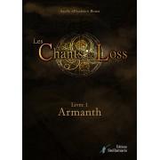 Les Chants de Loss - Livre 1 : Armanth