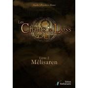 Les Chants de Loss - Livre 2 : Mélisaren