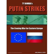 Putin Strikes : The Coming War for Eastern Europe