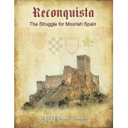 Reconquista: The Struggle for Moorish Spain