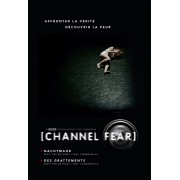 Channel Fear - Saison 1 - Episode 3 et 4