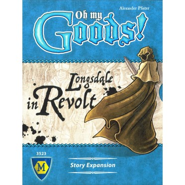 Oh My Goods ! Longsdale in Revolt Expansion