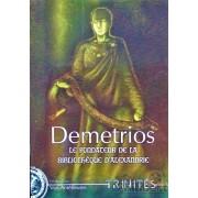 Trinités - Demetrios : Le Fondateur de la Bibliothèque d'Alexandrie