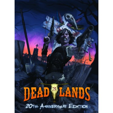 Deadlands Classic - 20th Anniversary Edition