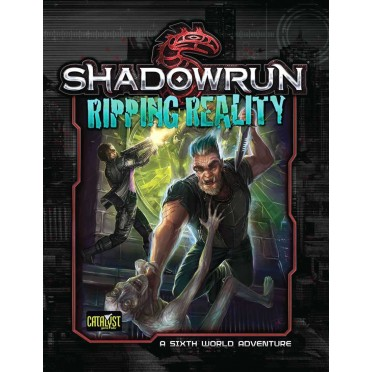 Shadowrun - 5th Edition : Ripping Reality