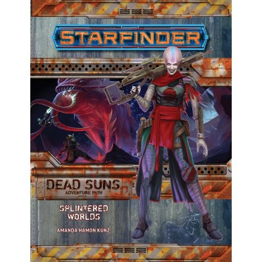 Starfinder - Dead Suns : Splintered Worlds