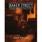 Baker Street : Roleplaying in the World of Sherlock Holmes