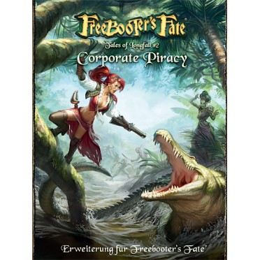 Freebooter's Fate - Tales of Longfall 2 : Corporate Piracy