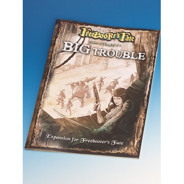 Freebooter's Fate - Tales of Longfall 3 : Big Trouble