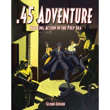 .45 Adventures (Pulp and Gangsters rules) 2nd ed.