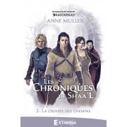 Les Chroniques de Shaa'L : 2. la Croisée des Chemins