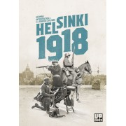 Helsinki 1918 - German intervention to the Finnish Civil War pas cher