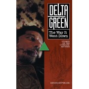 Delta Green - The Way it Went Down