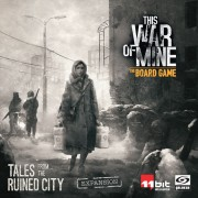 This War of Mine: The Board Game - Tales from the Ruined City